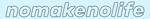 NOMAKENOLIFE Promo Codes & Deals
